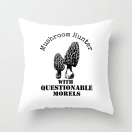Mushroom Hunter With Questionable Morels Throw Pillow