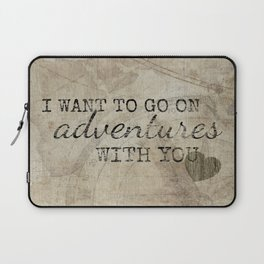 I Want to Go On Adventures With You Laptop Sleeve