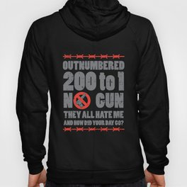 Relationship Outnumbered 200 To 1 No Gun They All Hate Me Hoody
