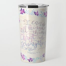 I Can Do All Things - Philippians 4:13 Travel Mug