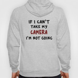 If I can't take my camera... Hoody