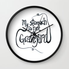 My Stomach is not a Graveyard Wall Clock