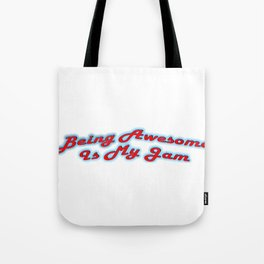 Being Awesome Is My Jam - Red & Aqua Tote Bag