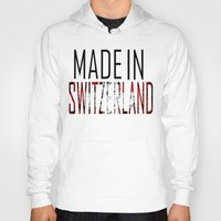 switzerland Hoodies featuring Made In Switzerland by VirgoSpice