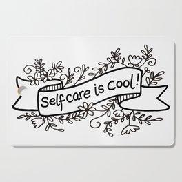 SELF CARE IS COOL! Cutting Board