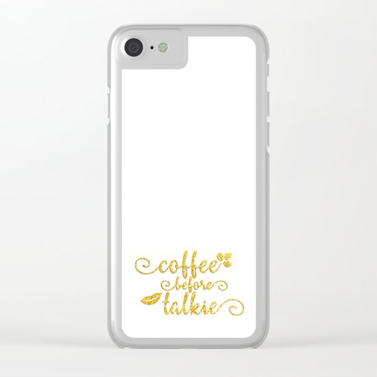 Coffee before talkie - Gold glitter typography Clear iPhone Case