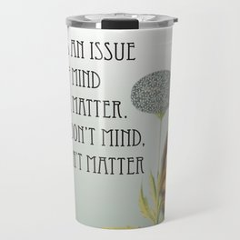 Age Is An Issue Of Mind Over Matter Travel Mug