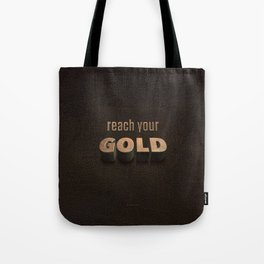 reach your GOLD Tote Bag