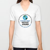 israel V-neck T-shirts featuring Support Israel, Defeat Jihad by politics