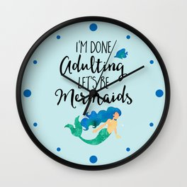 Done Adulting Mermaids Funny Quote Wall Clock