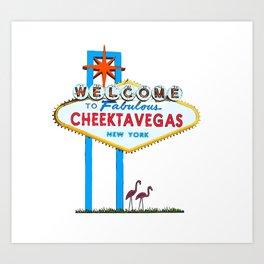 Welcome to Cheektavegas Art Print