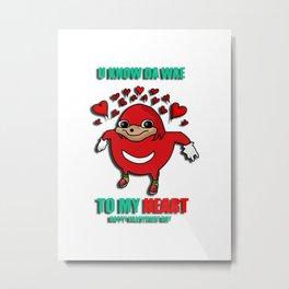 U Know Da Wae To My Heart Valentine Metal Print