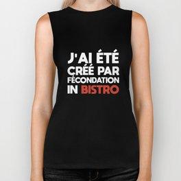 Jai ete cree par fecondation in bistro french t-shirts Biker Tank