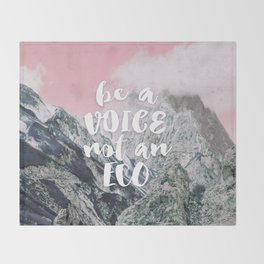 Be a voice not an eco Throw Blanket