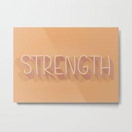 Strength Metal Print