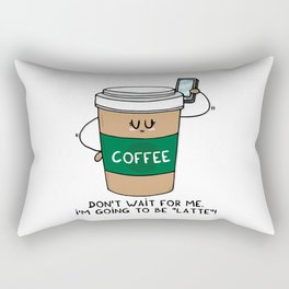 I'm going to be LATTE Rectangular Pillow