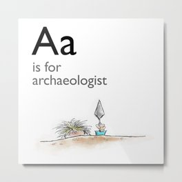 A is for Archaeology Metal Print
