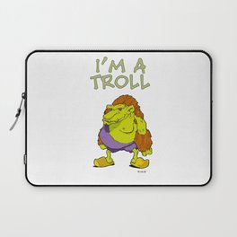 I'm a Troll Laptop Sleeve