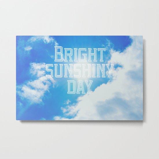 Bright Sunshiny day  Metal Print