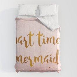 Part time mermaid Comforters
