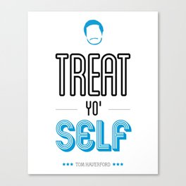 Tom Haverford, Typography Print, Parks and Recreation, TV Quote, Television - Treat Yo Self Canvas Print