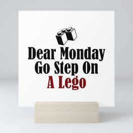 Dear Monday Go Step On A Freaking Nail Mini Art Print