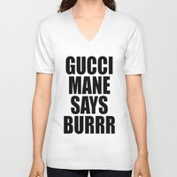gucci V-neck T-shirts featuring GUCCI MANE SAYS BURRR by Provoke Thinking