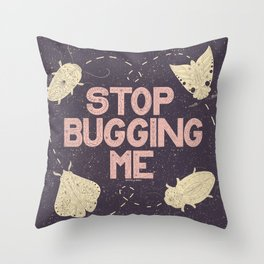 Stop Bugging Me- Purple, Pink and Cream  Throw Pillow