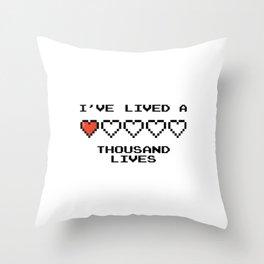 I've lived a 1000 lives Throw Pillow