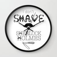 johnlock Wall Clocks featuring I Don't Shave for Sherlock Holmes by Call me Calliope