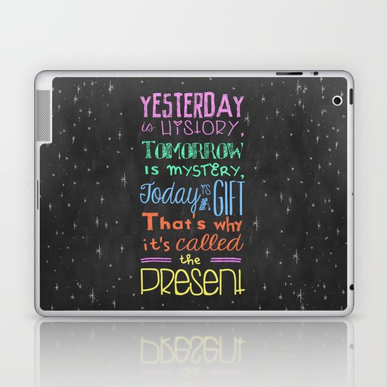 Today is a Gift Laptop & iPad Skin