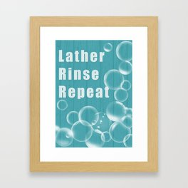 Lather, Rise, Repeat Framed Art Print