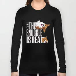 The Snuggle is Real Long Sleeve T-shirt