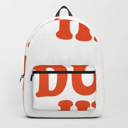 DUMP HIM - Britney Spears message tee Backpack