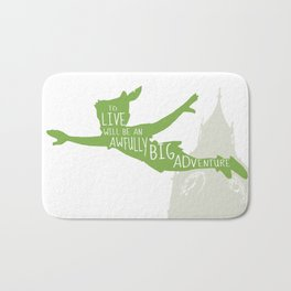 To Live will Be an Awfully Big Adventure - Peter Pan Art Print Bath Mat