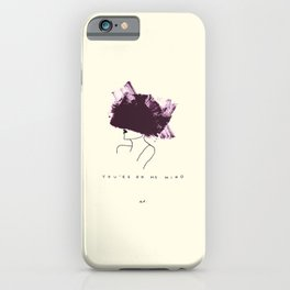 You're On My Mind iPhone Case