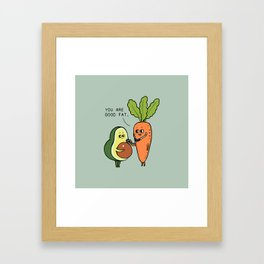 You are good fat Framed Art Print