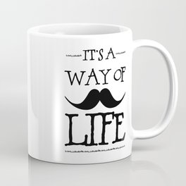 Mustache Way of Life Coffee Mug
