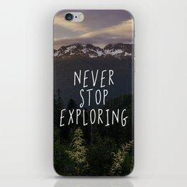 Never Stop Exploring - Nature Photography iPhone Skin