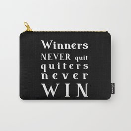 Winners NEVER quit Quitters never WIN - motivational quote - white text on Black background Carry-All Pouch