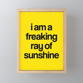 i am a freaking ray of sunshine Framed Mini Art Print