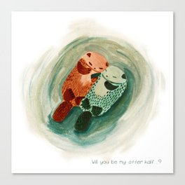 Will you be my otter half? Canvas Print