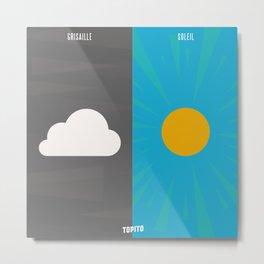 Grisaille VS Soleil (Paris VS Marseille) Metal Print