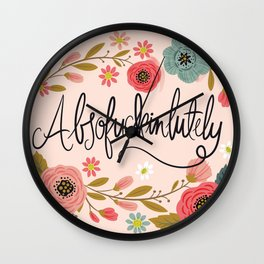 Pretty Swe*ry: Absofuckinlutely Wall Clock