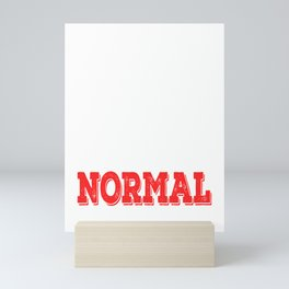 """Hate being normal? Then don't be. Grab this """"I Refuse To Become What You All Normal"""" tee now!  Mini Art Print"""