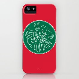 Pass the Coffee iPhone Case
