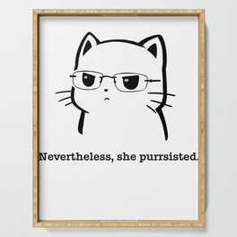 Original Nevertheless She Purrsisted, she persisted, the future is female, she persisted shirt, pers Serving Tray