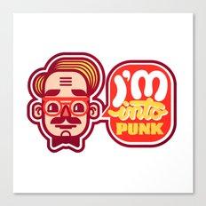 I'm Into Punk Canvas Print