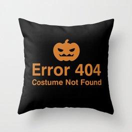 Error 404 Costume not found Throw Pillow
