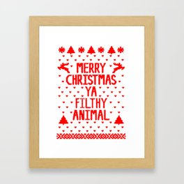 MERRY CHRISTMAS YA FILTHY ANIMAL Framed Art Print